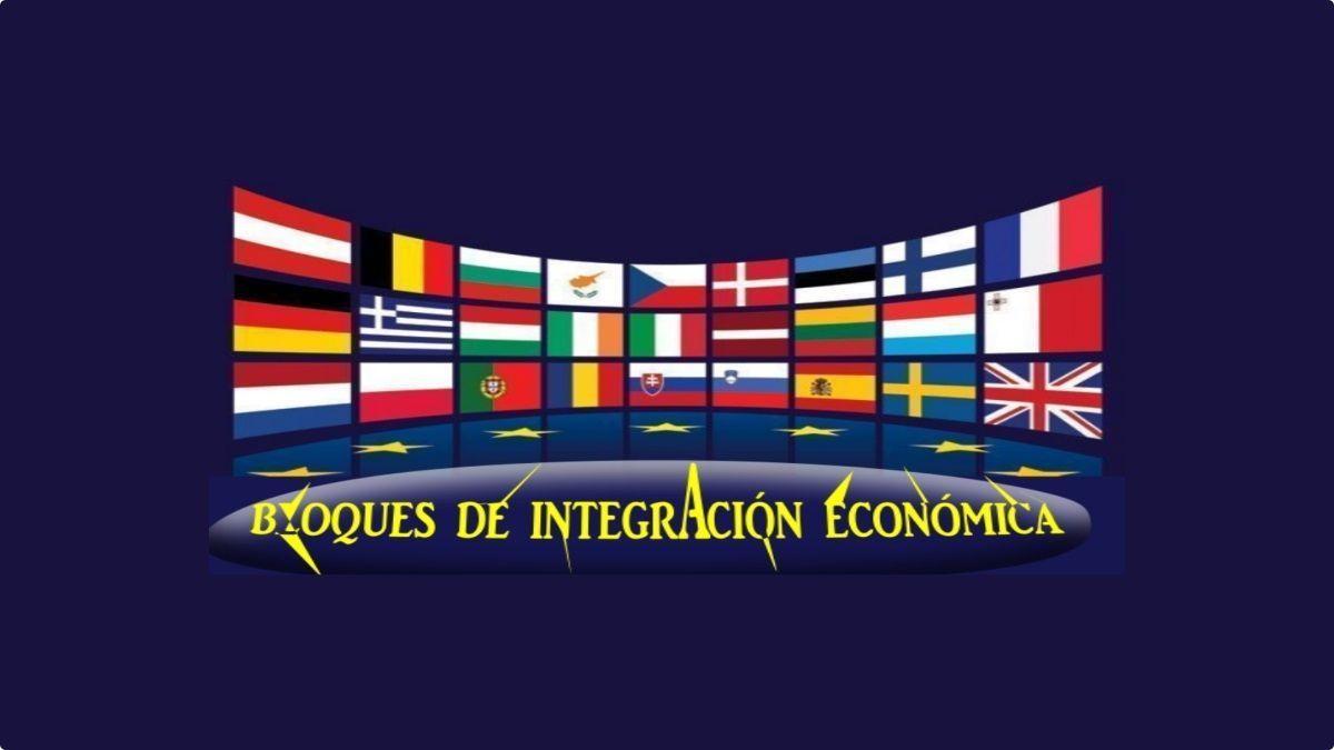 bloques de integración económica